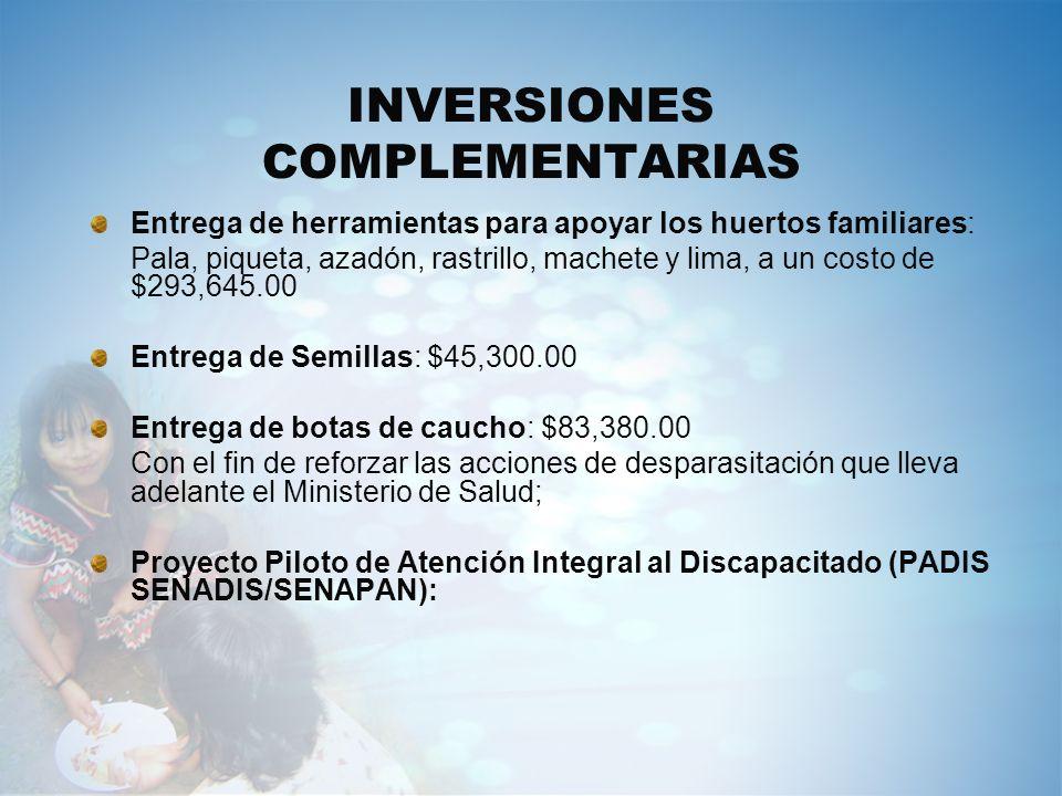 INVERSIONES COMPLEMENTARIAS Entrega de herramientas para apoyar los huertos familiares: Pala, piqueta, azadón, rastrillo, machete y lima, a un costo d