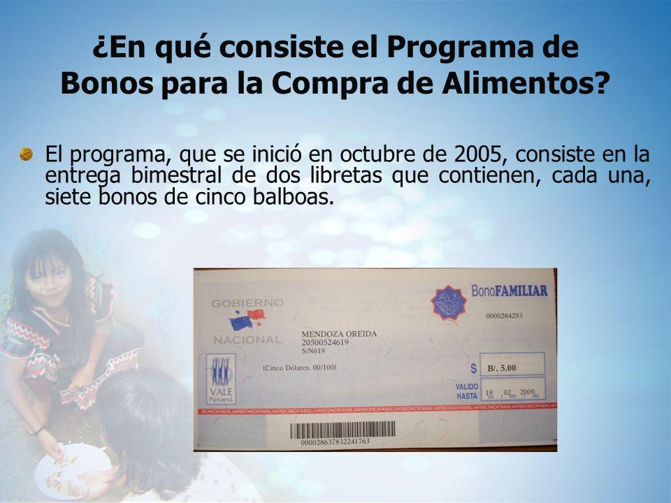 ¿En qué consiste el Programa de Bonos para la Compra de Alimentos? El programa, que se inició en octubre de 2005, consiste en la entrega bimestral de