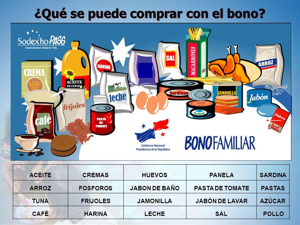 ¿Qué se puede comprar con el bono? ACEITECREMASHUEVOSPANELASARDINA ARROZFOSFOROSJABON DE BAÑOPASTA DE TOMATEPASTAS TUNAFRIJOLESJAMONILLAJABÓN DE LAVAR