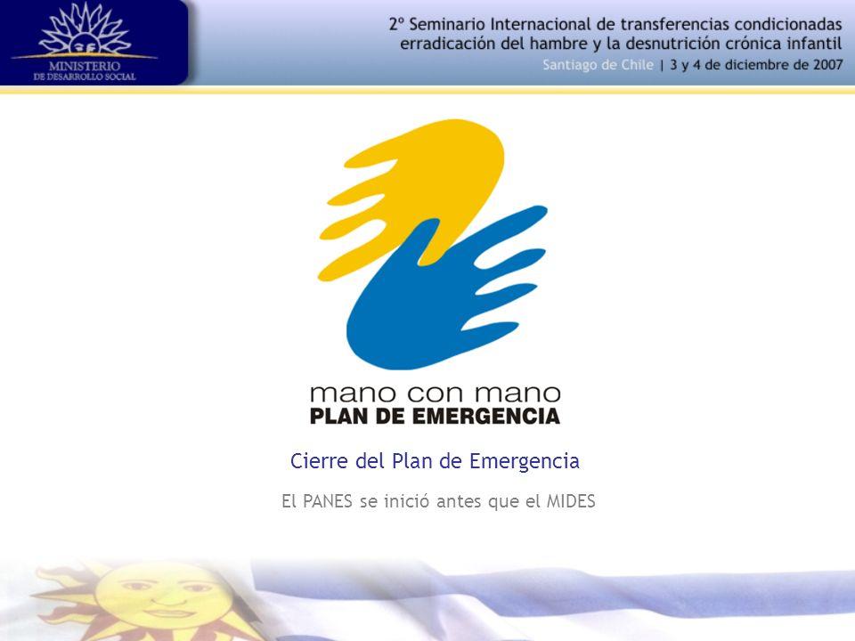 Cierre del Plan de Emergencia El PANES se inició antes que el MIDES