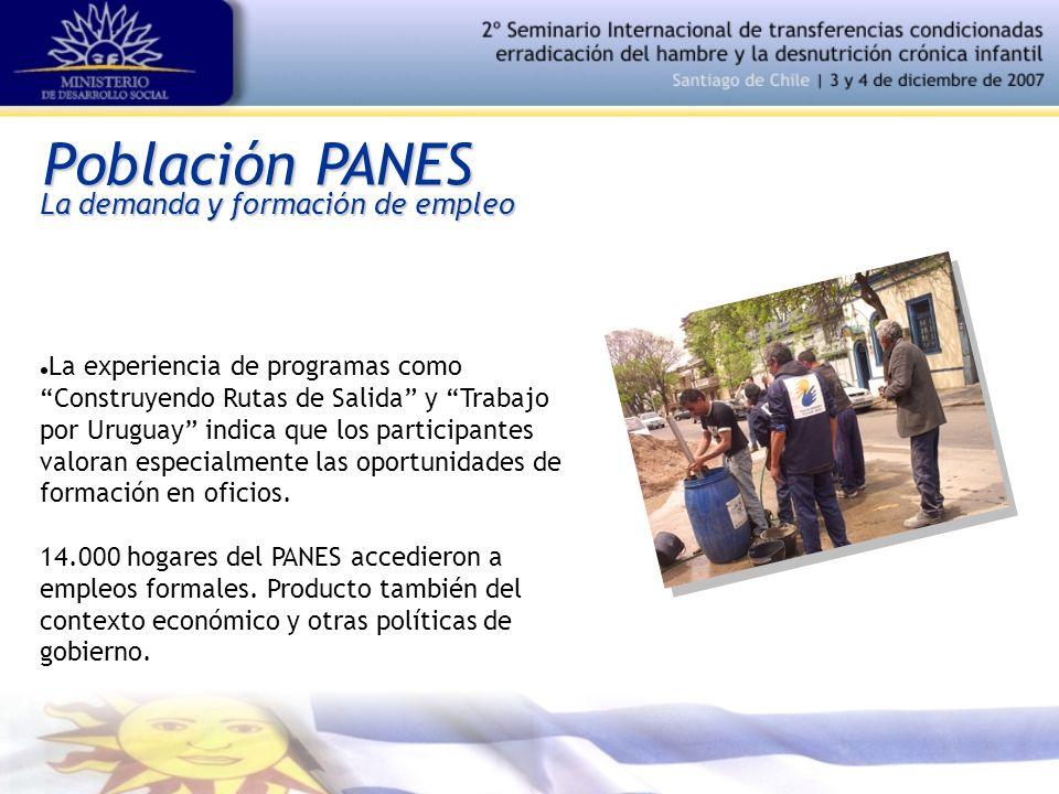 Población PANES La demanda y formación de empleo La experiencia de programas como Construyendo Rutas de Salida y Trabajo por Uruguay indica que los pa