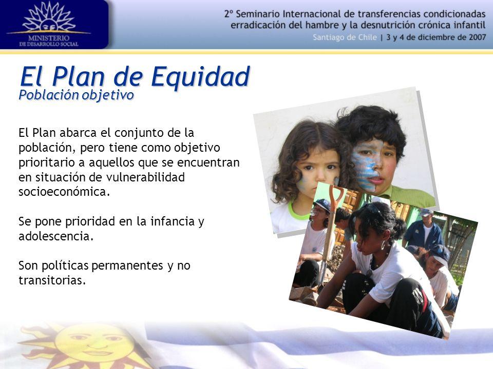 El Plan de Equidad Población objetivo El Plan abarca el conjunto de la población, pero tiene como objetivo prioritario a aquellos que se encuentran en situación de vulnerabilidad socioeconómica.