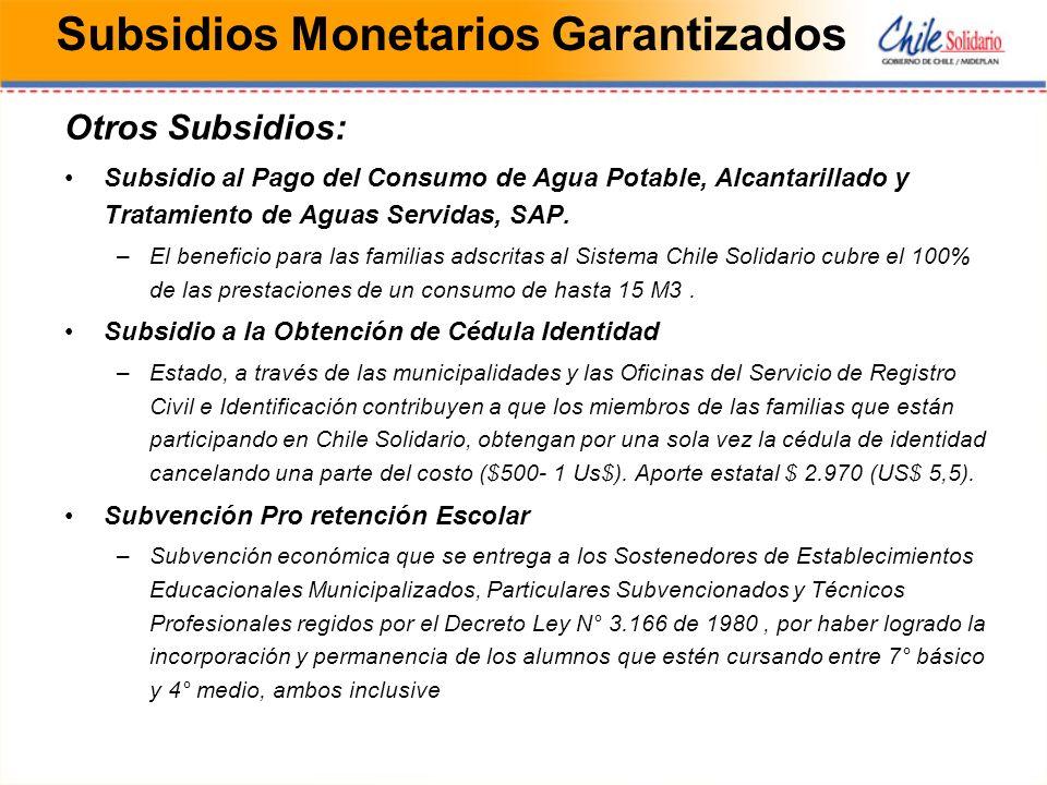 Subsidios Monetarios Garantizados Otros Subsidios: Subsidio al Pago del Consumo de Agua Potable, Alcantarillado y Tratamiento de Aguas Servidas, SAP.