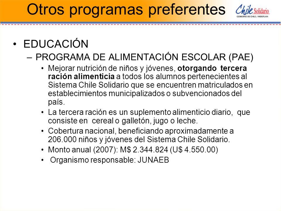 Otros programas preferentes EDUCACIÓN –PROGRAMA DE ALIMENTACIÓN ESCOLAR (PAE) Mejorar nutrición de niños y jóvenes, otorgando tercera ración alimentic
