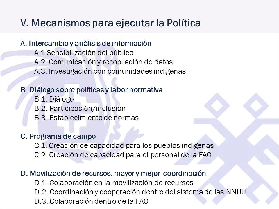 V. Mecanismos para ejecutar la Política A. Intercambio y análisis de información A.1 Sensibilización del público A.2. Comunicación y recopilación de d