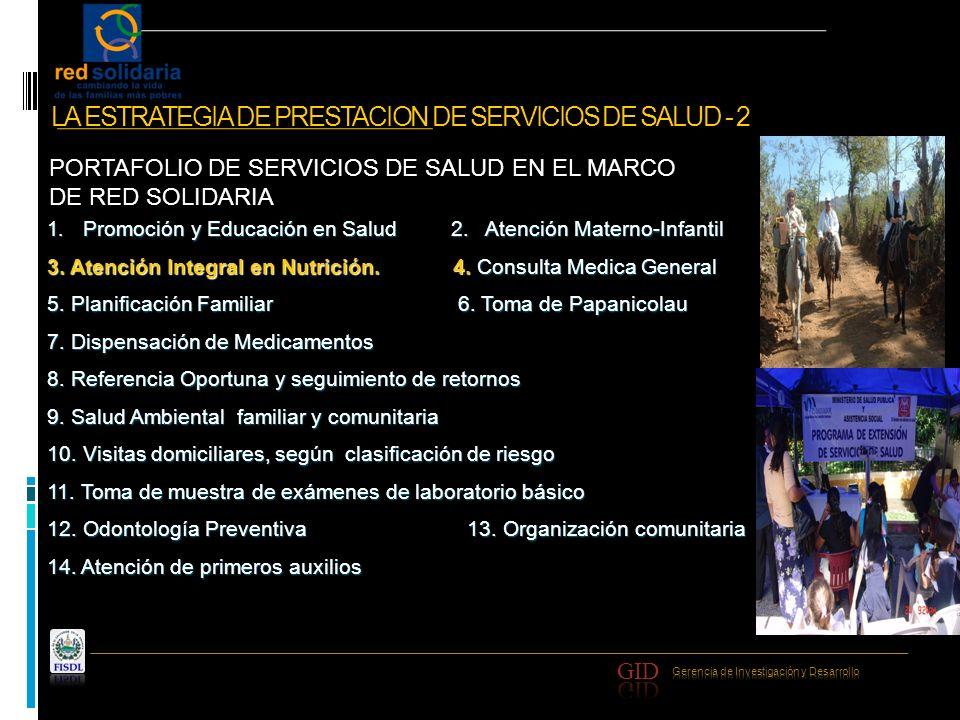 LA ESTRATEGIA DE PRESTACION DE SERVICIOS DE SALUD - 2 1. Promoción y Educación en Salud 2. Atención Materno-Infantil 3. Atención Integral en Nutrición