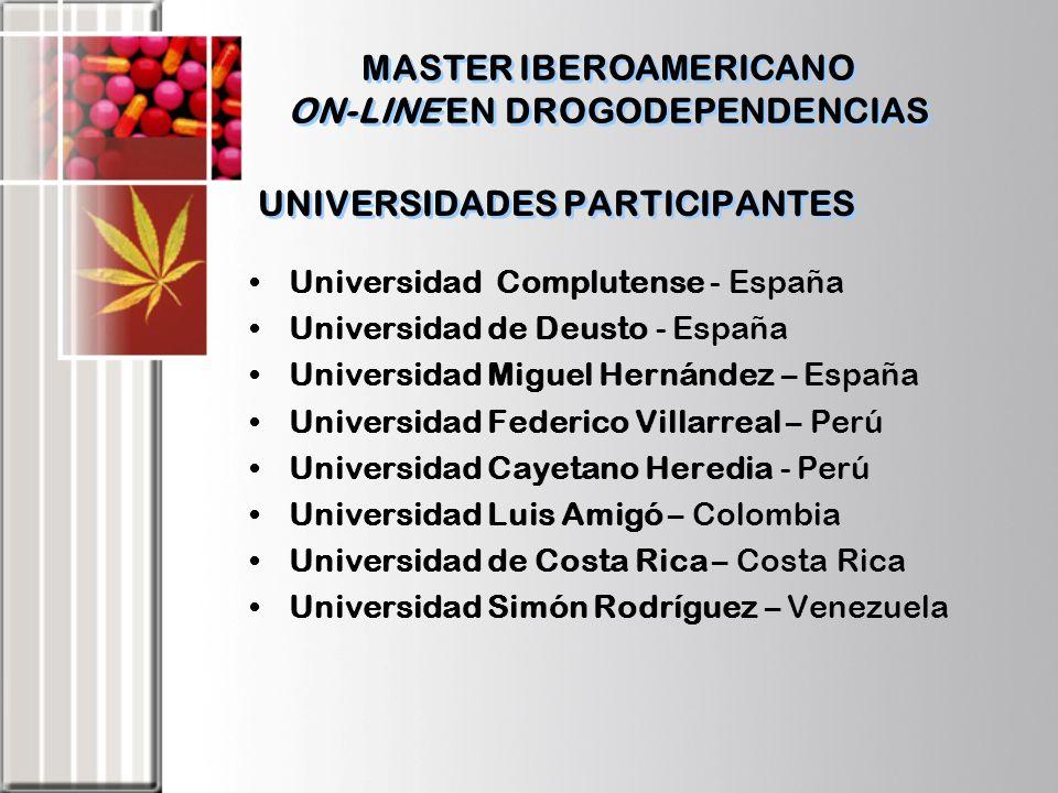 1.Formar, a través de un programa educativo on-line, a especialistas e investigadores de alto nivel académico, capaces de planificar, ejecutar y evaluar programas y estrategias conducentes a la reducción de la demanda de drogas en el contexto de la región Iberoamericana y con la participación de los Estados miembros de la CICAD-OEA y países observadores permanentes(España) Objetivo: