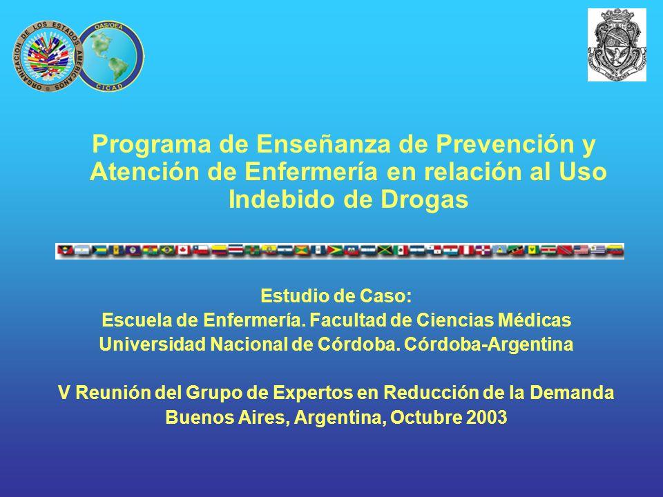 Programa de Enseñanza de Prevención y Atención de Enfermería en relación al Uso Indebido de Drogas Estudio de Caso: Escuela de Enfermería. Facultad de