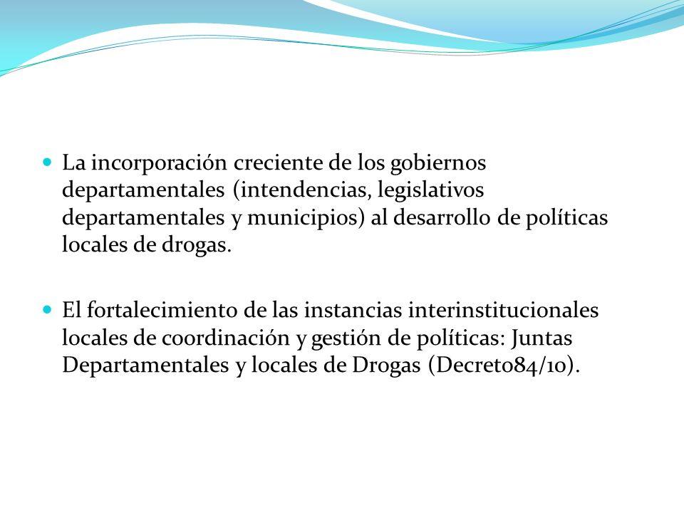La incorporación creciente de los gobiernos departamentales (intendencias, legislativos departamentales y municipios) al desarrollo de políticas local