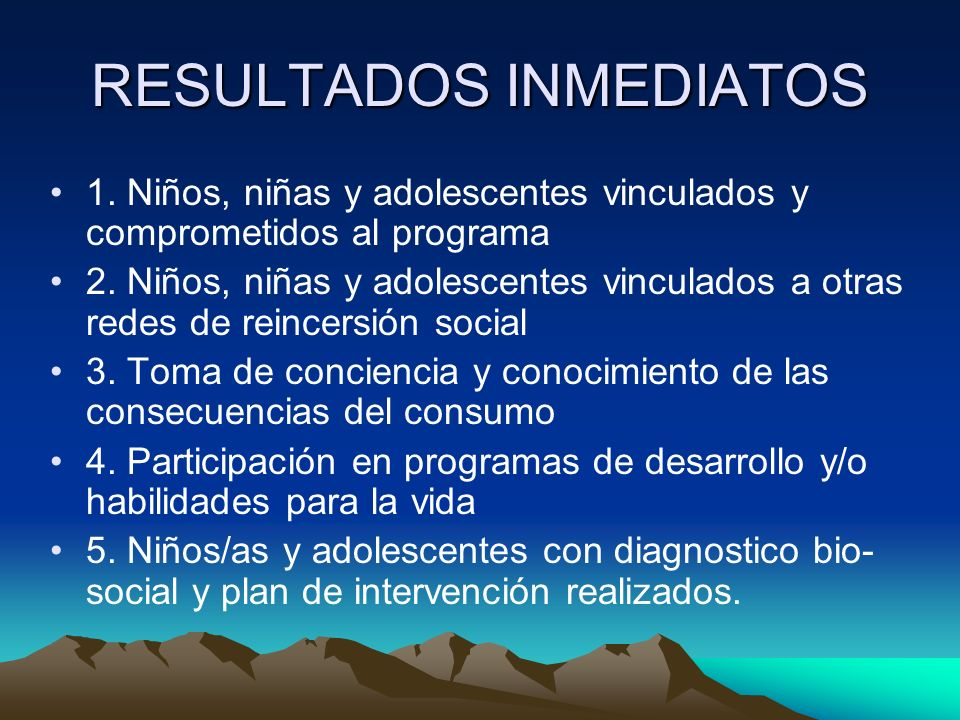 RESULTADOS INTERMEDIOS 1.Disminución y suspensión del consumo de drogas.