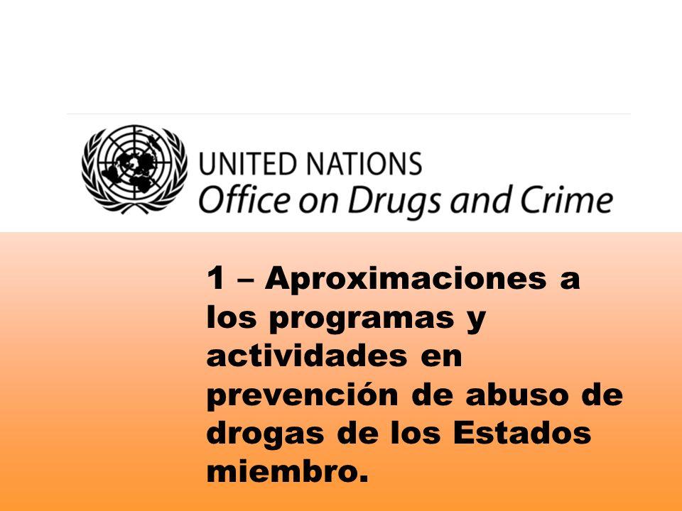 1 – Aproximaciones a los programas y actividades en prevención de abuso de drogas de los Estados miembro.