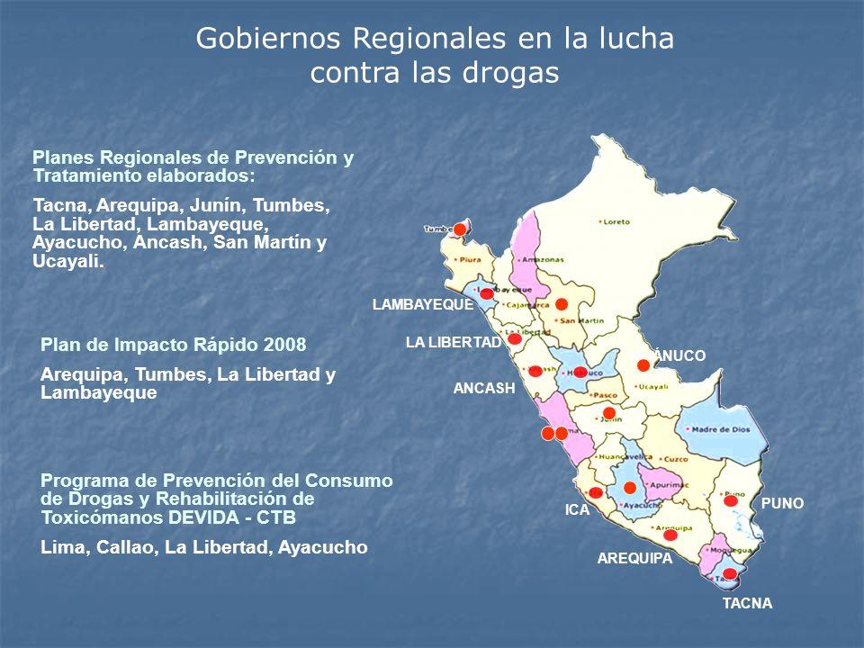 Gobiernos Regionales en la lucha contra las drogas LAMBAYEQUE ANCASH ICA AREQUIPA TACNA PUNO HUÁNUCO LA LIBERTAD Planes Regionales de Prevención y Tra