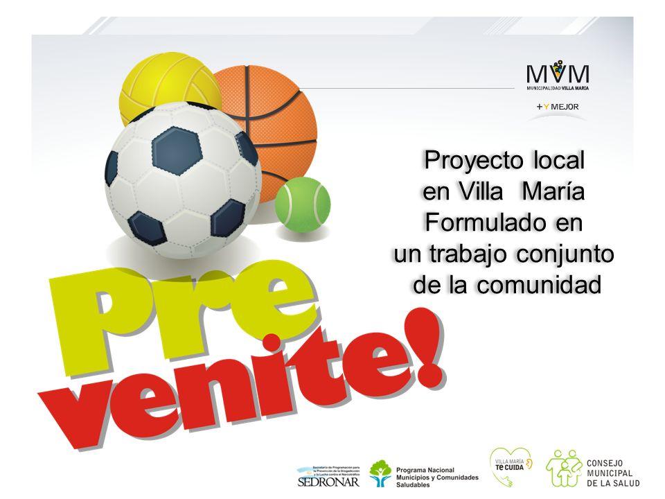 Proyecto local en Villa María Formulado en un trabajo conjunto de la comunidad Proyecto local en Villa María Formulado en un trabajo conjunto de la co