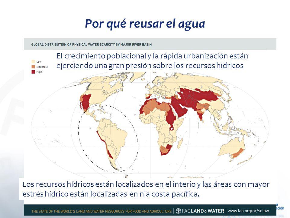 Por qué reusar el agua Los recursos hídricos están localizados en el interio y las áreas con mayor estrés hídrico están localizadas en nla costa pacífica.