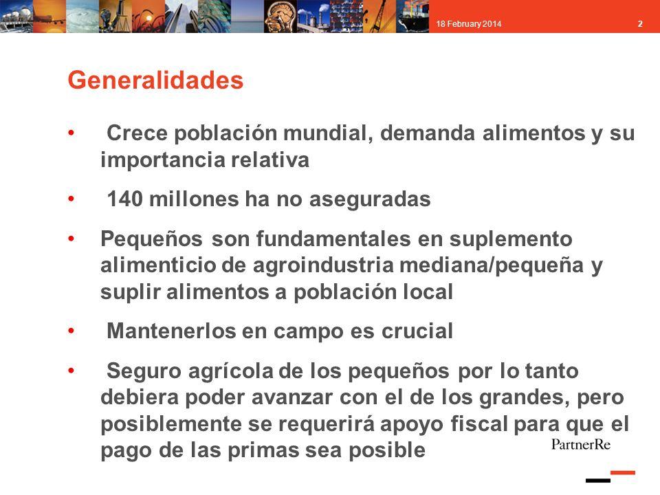 218 February 2014 Generalidades Crece población mundial, demanda alimentos y su importancia relativa 140 millones ha no aseguradas Pequeños son fundam