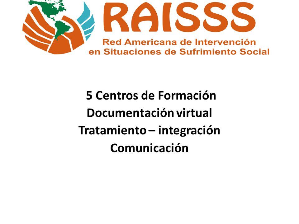 5 Centros de Formación Documentación virtual Tratamiento – integración Comunicación
