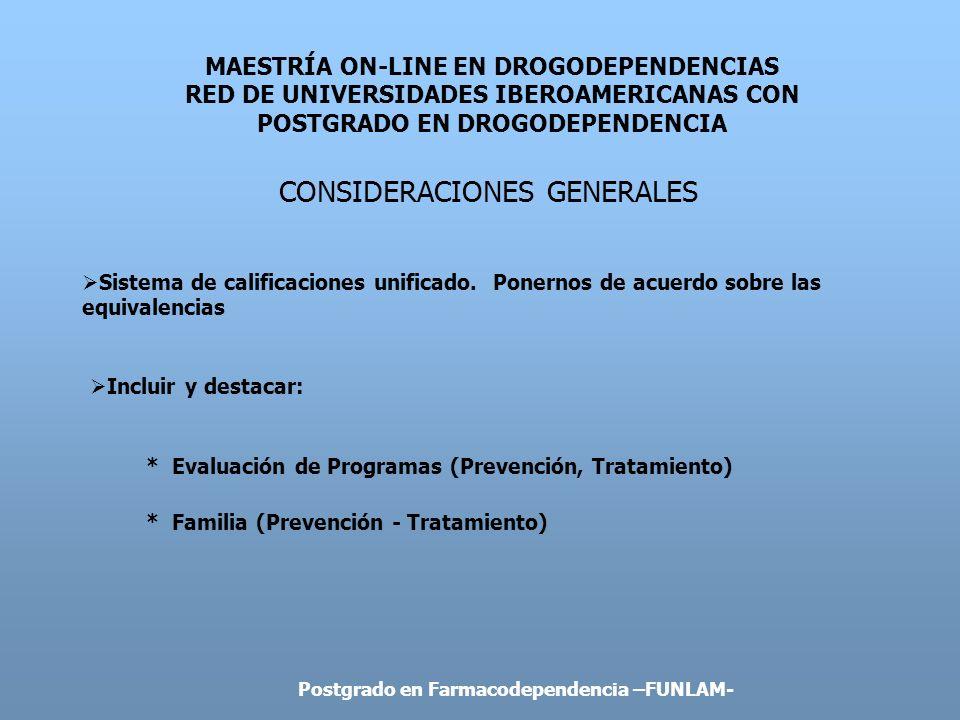 MAESTRÍA ON-LINE EN DROGODEPENDENCIAS RED DE UNIVERSIDADES IBEROAMERICANAS CON POSTGRADO EN DROGODEPENDENCIA CONSIDERACIONES GENERALES Sistema de cali