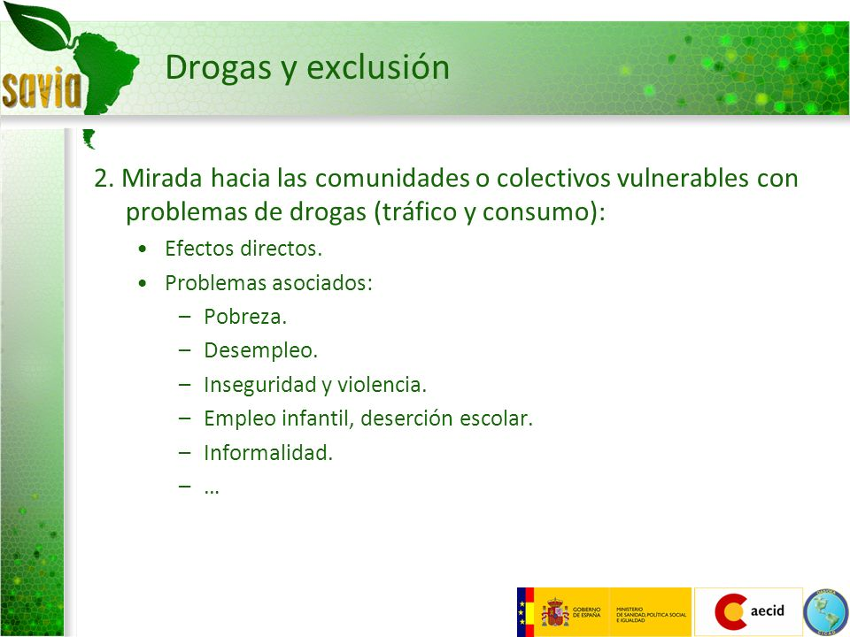 Drogas y exclusión 2. Mirada hacia las comunidades o colectivos vulnerables con problemas de drogas (tráfico y consumo): Efectos directos. Problemas a