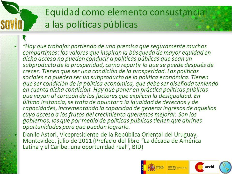Equidad como elemento consustancial a las políticas públicas Hay que trabajar partiendo de una premisa que seguramente muchos compartimos: los valores