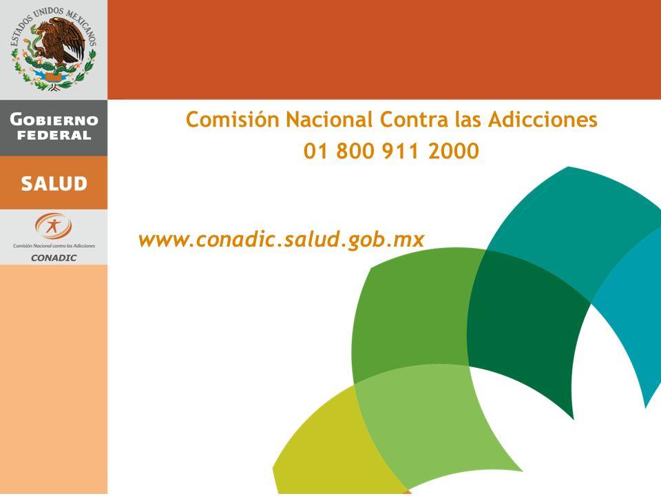 Comisión Nacional Contra las Adicciones 01 800 911 2000 www.conadic.salud.gob.mx