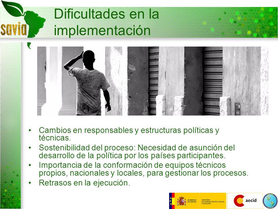 Dificultades en la implementación Cambios en responsables y estructuras políticas y técnicas. Sostenibilidad del proceso: Necesidad de asunción del de