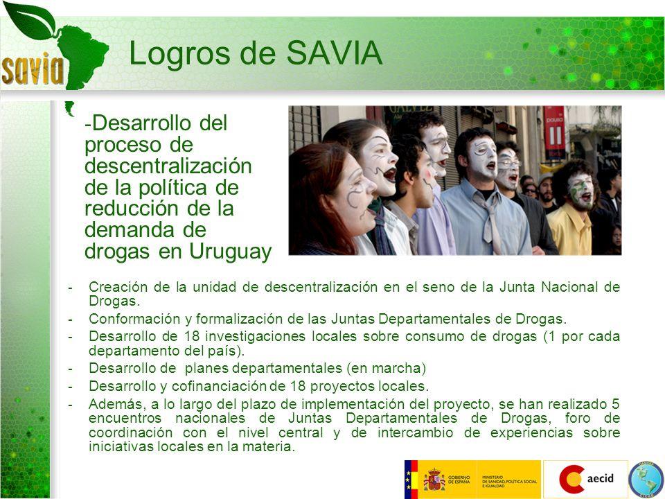 Logros de SAVIA - Creación de la unidad de descentralización en el seno de la Junta Nacional de Drogas. - Conformación y formalización de las Juntas D