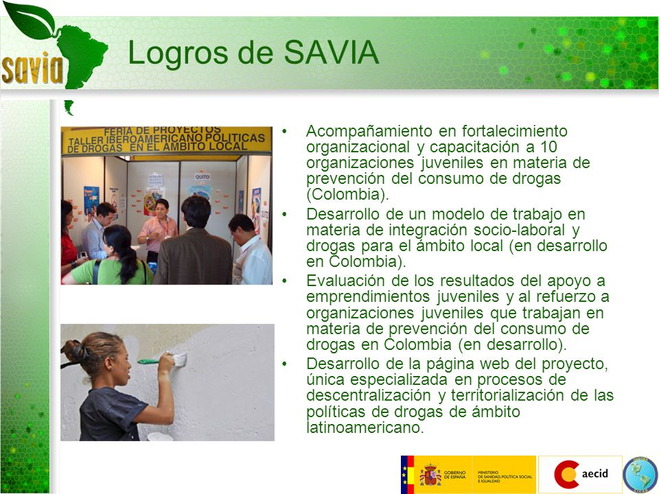 Logros de SAVIA Acompañamiento en fortalecimiento organizacional y capacitación a 10 organizaciones juveniles en materia de prevención del consumo de