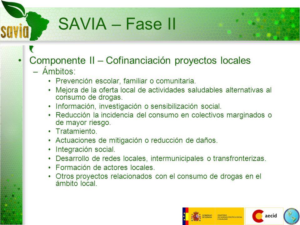 SAVIA – Fase II Componente II – Cofinanciación proyectos locales –Ámbitos: Prevención escolar, familiar o comunitaria. Mejora de la oferta local de ac