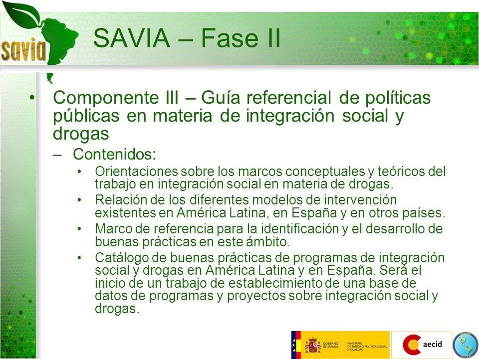 SAVIA – Fase II Componente III – Guía referencial de políticas públicas en materia de integración social y drogas –Contenidos: Orientaciones sobre los