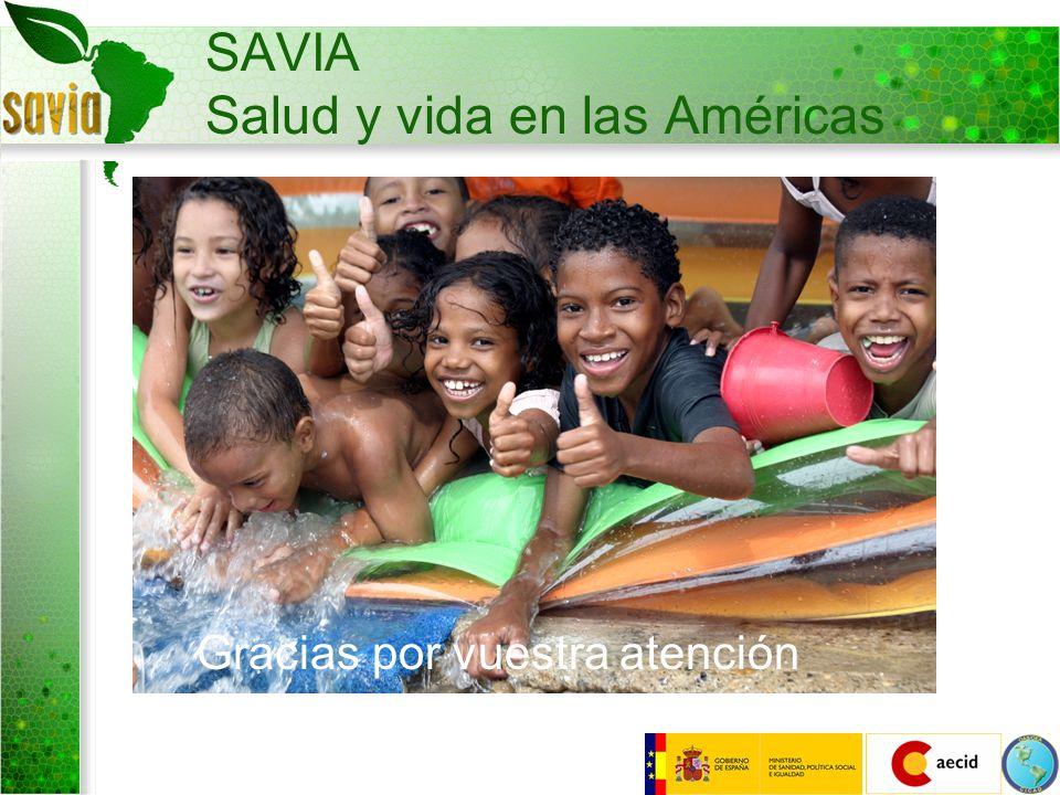 SAVIA Salud y vida en las Américas Gracias por vuestra atención
