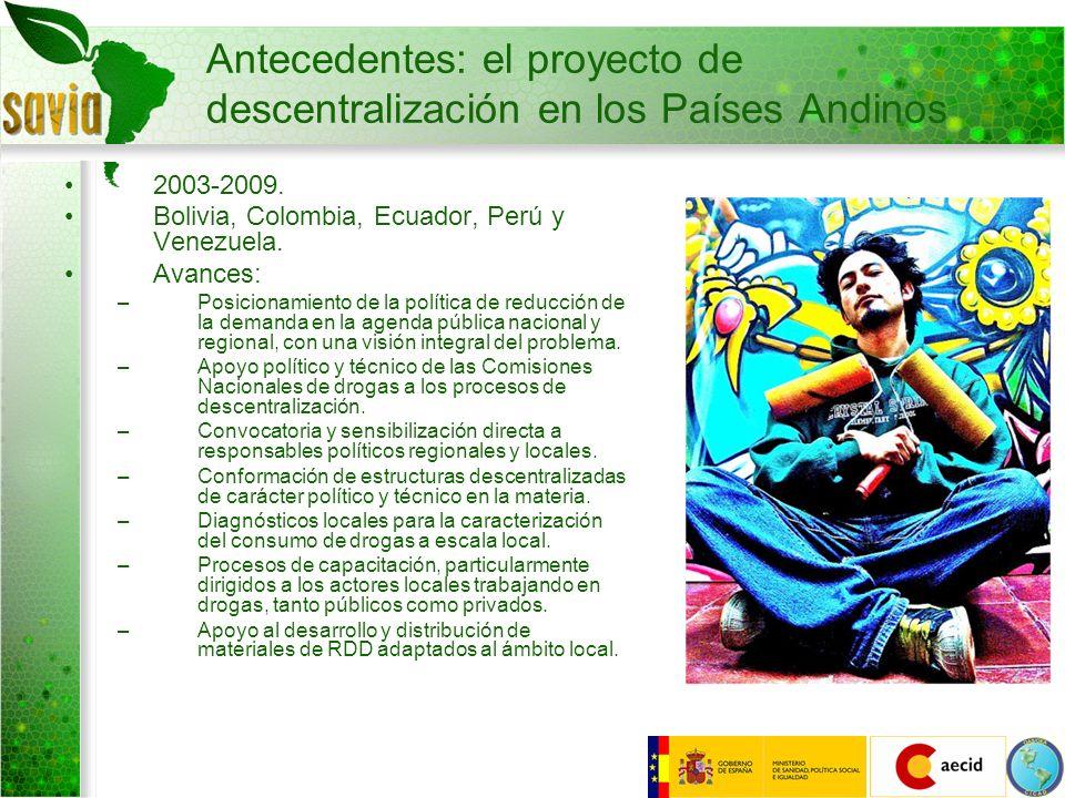 2003-2009. Bolivia, Colombia, Ecuador, Perú y Venezuela. Avances: –Posicionamiento de la política de reducción de la demanda en la agenda pública naci