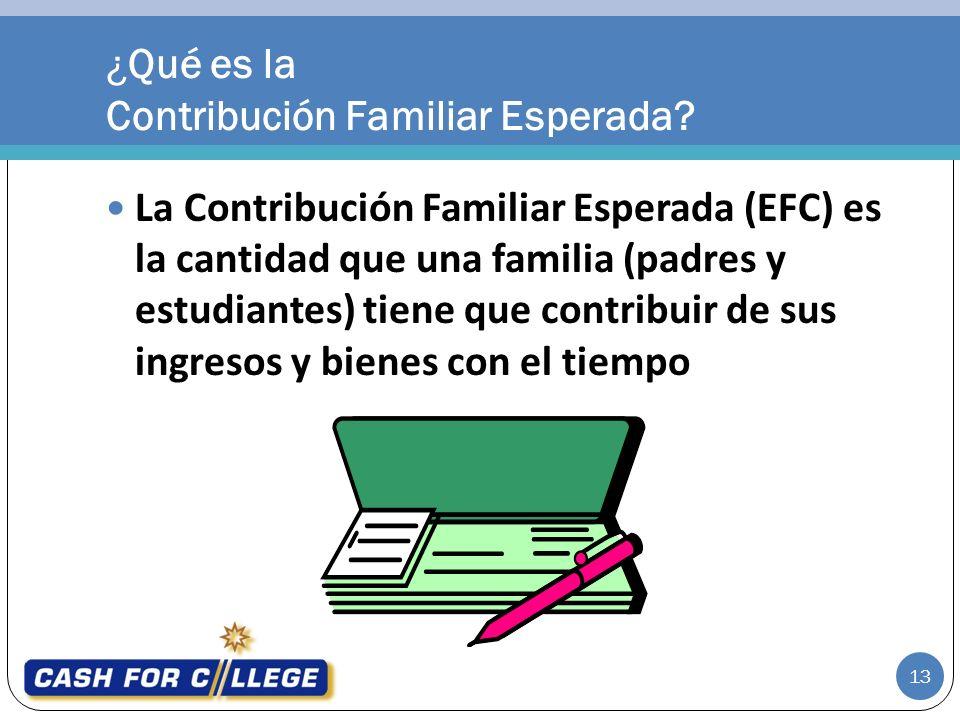 La Contribución Familiar Esperada (EFC) es la cantidad que una familia (padres y estudiantes) tiene que contribuir de sus ingresos y bienes con el tiempo ¿Qué es la Contribución Familiar Esperada.