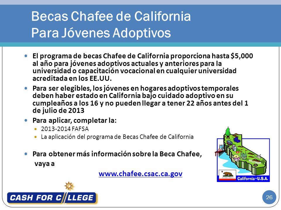 El programa de becas Chafee de California proporciona hasta $5,000 al año para jóvenes adoptivos actuales y anteriores para la universidad o capacitación vocacional en cualquier universidad acreditada en los EE.UU.