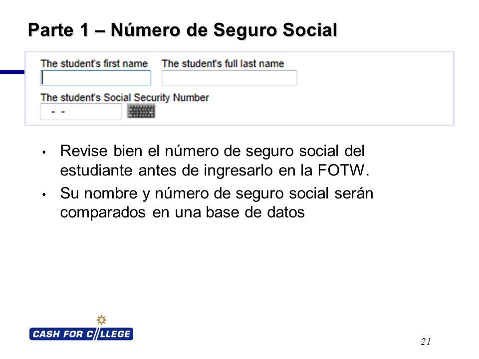 Parte 1 – Número de Seguro Social Revise bien el número de seguro social del estudiante antes de ingresarlo en la FOTW.