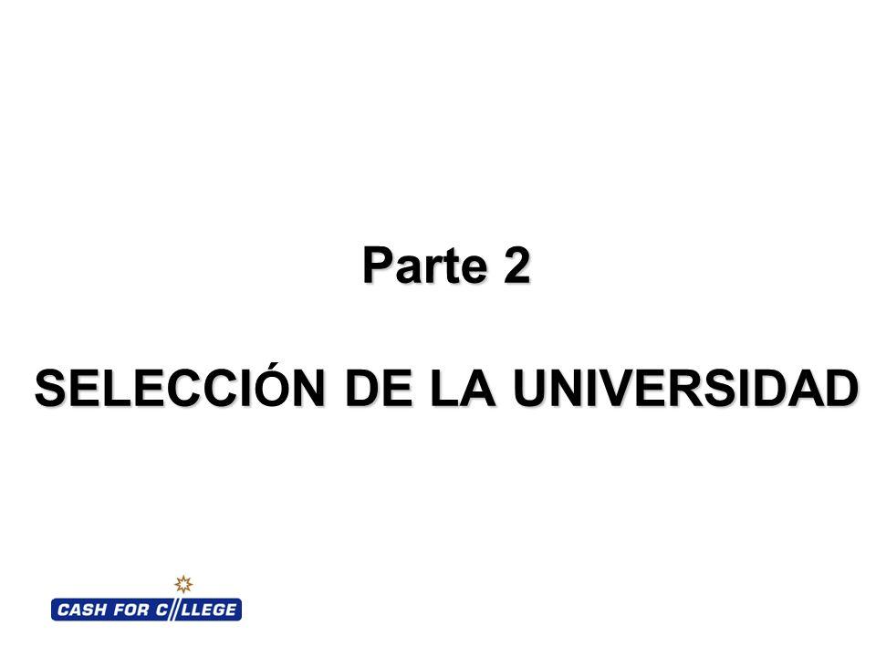 Parte 2 SELECCIN DE LA UNIVERSIDAD Parte 2 SELECCI Ó N DE LA UNIVERSIDAD