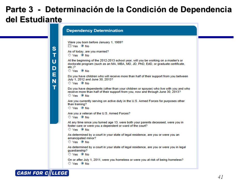 Parte 3 - Determinación de la Condición de Dependencia del Estudiante Parte 3 - Determinación de la Condición de Dependencia del Estudiante 41