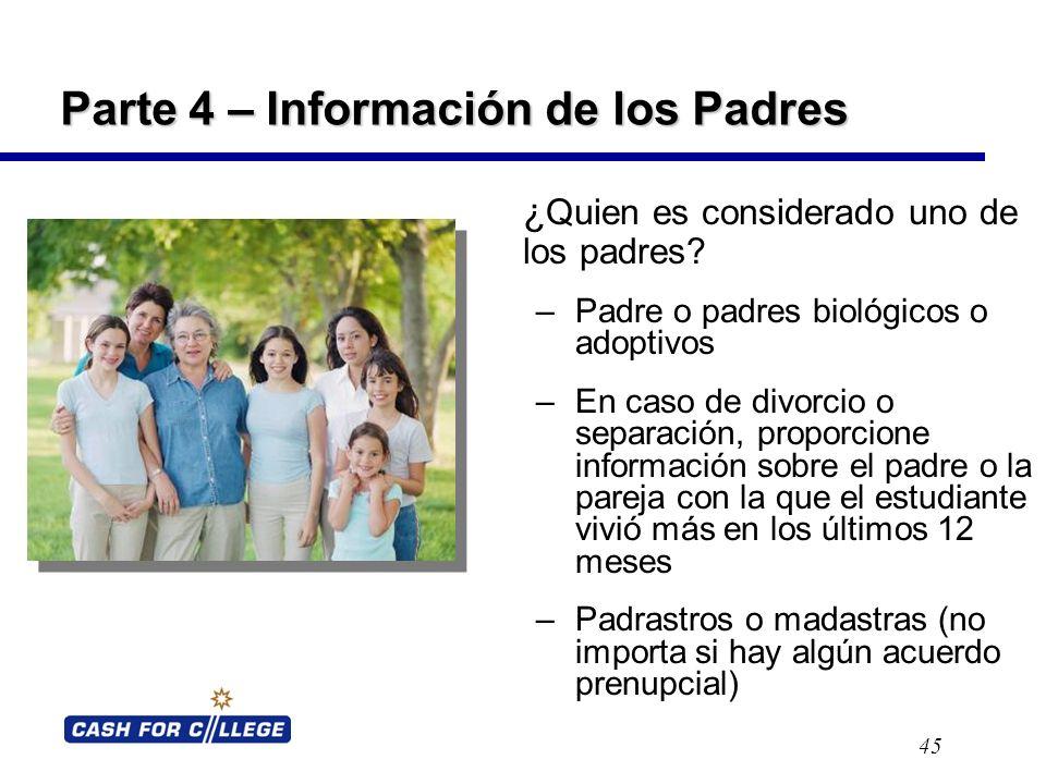 Parte 4 – Información de los Padres 45 ¿ Quien es considerado uno de los padres.