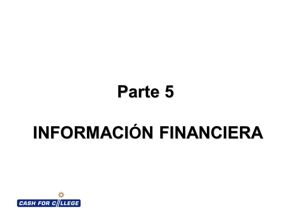 Parte 5 INFORMACIN FINANCIERA Parte 5 INFORMACI Ó N FINANCIERA