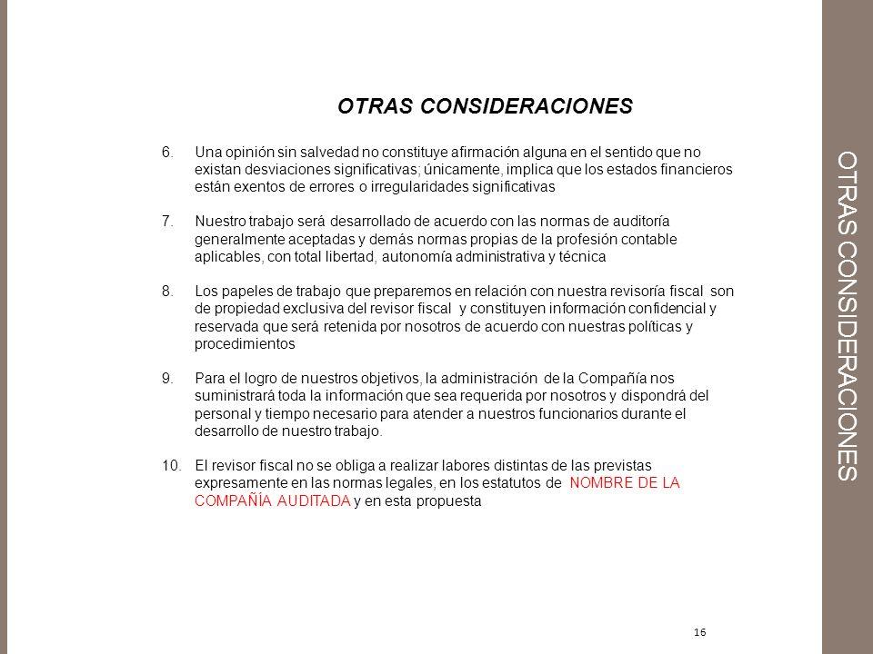 16 OTRAS CONSIDERACIONES 6.Una opinión sin salvedad no constituye afirmación alguna en el sentido que no existan desviaciones significativas; únicamen