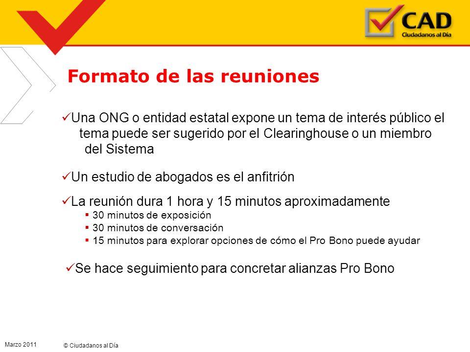 © Ciudadanos al Día Marzo 2011 5 Formato de las reuniones Una ONG o entidad estatal expone un tema de interés público el tema puede ser sugerido por e