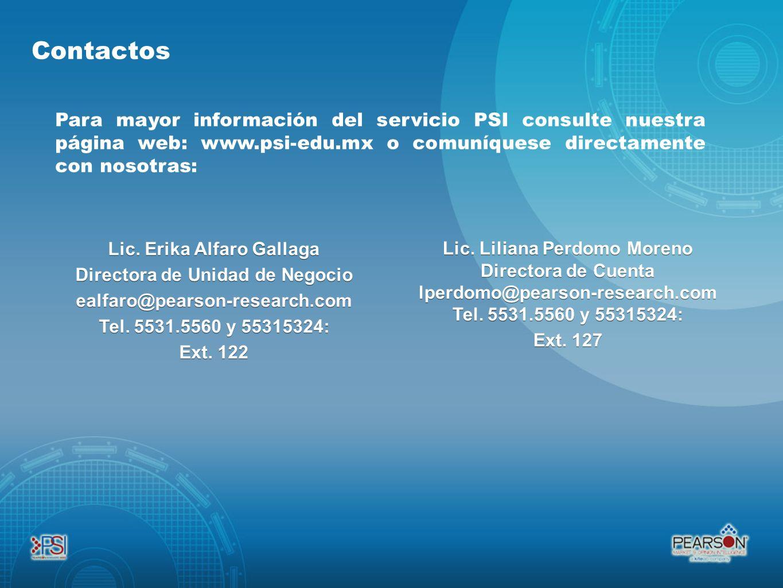 Para mayor información del servicio PSI consulte nuestra página web: www.psi-edu.mx o comuníquese directamente con nosotras: Lic. Erika Alfaro Gallaga
