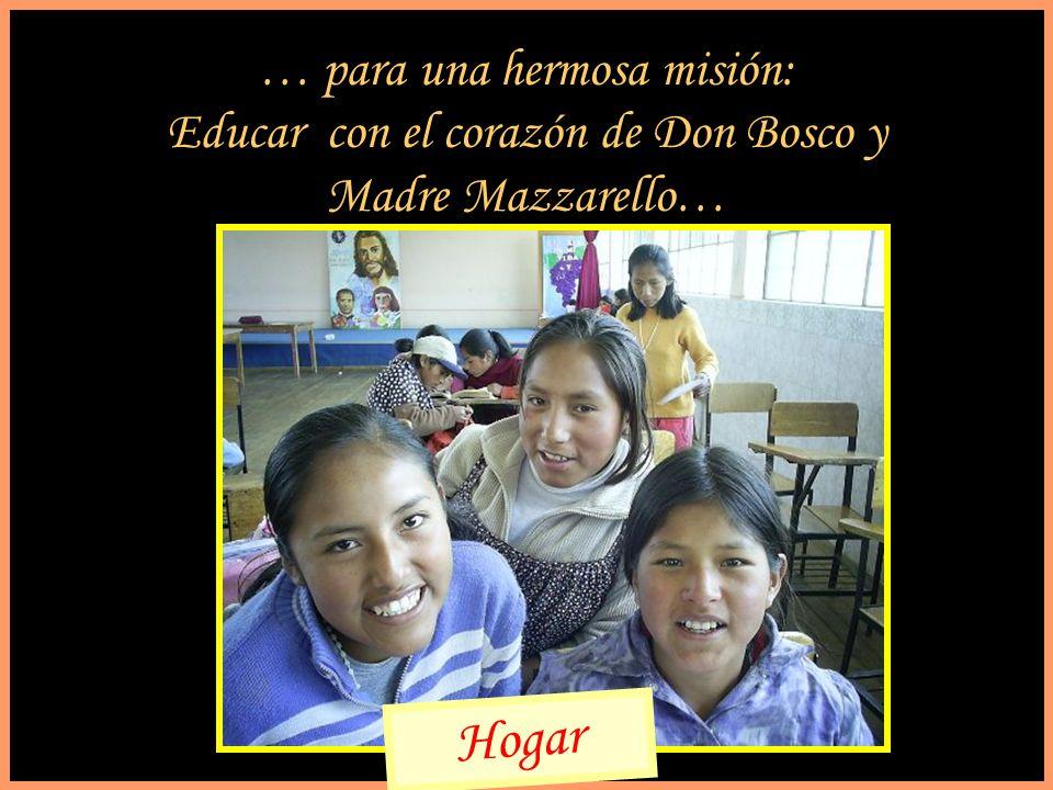 … para una hermosa misión: Educar con el corazón de Don Bosco y Madre Mazzarello… Hogar