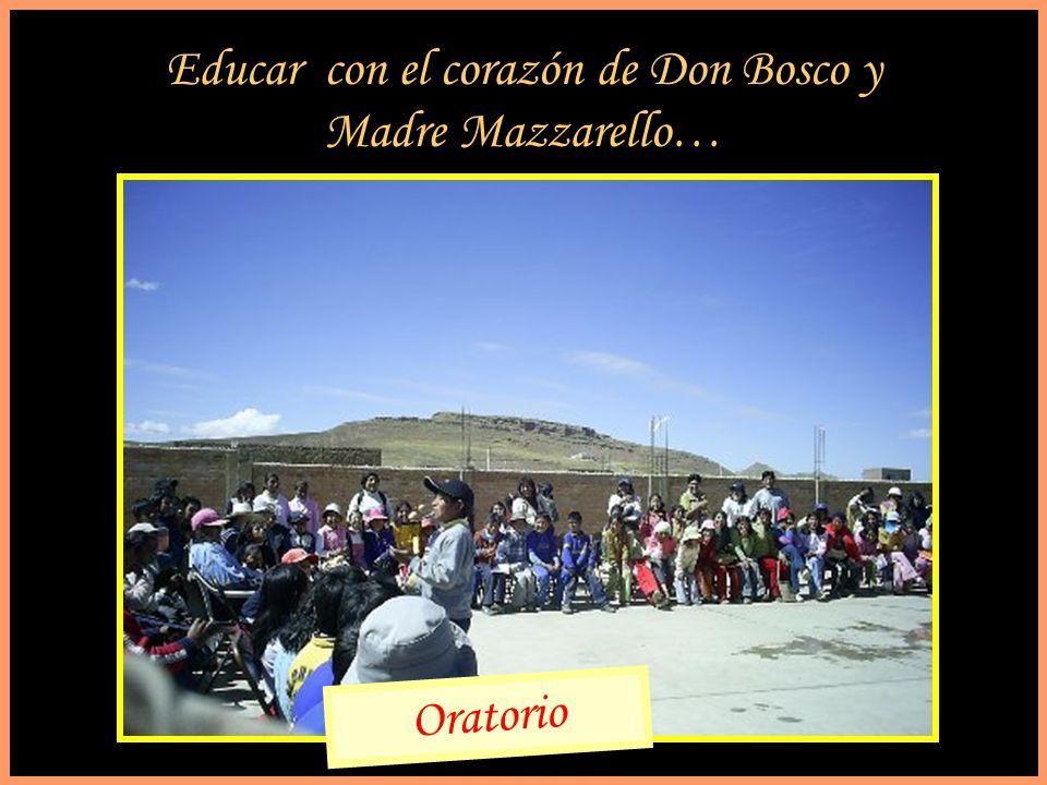 Educar con el corazón de Don Bosco y Madre Mazzarello… Oratorio
