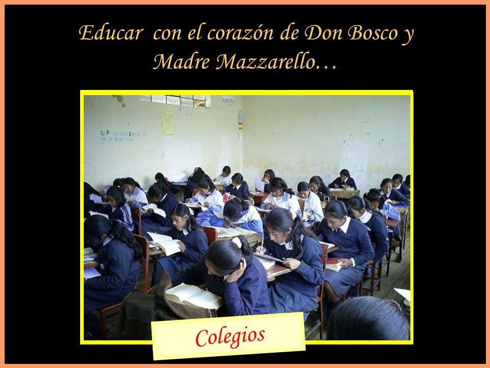 Educar con el corazón de Don Bosco y Madre Mazzarello… Colegios