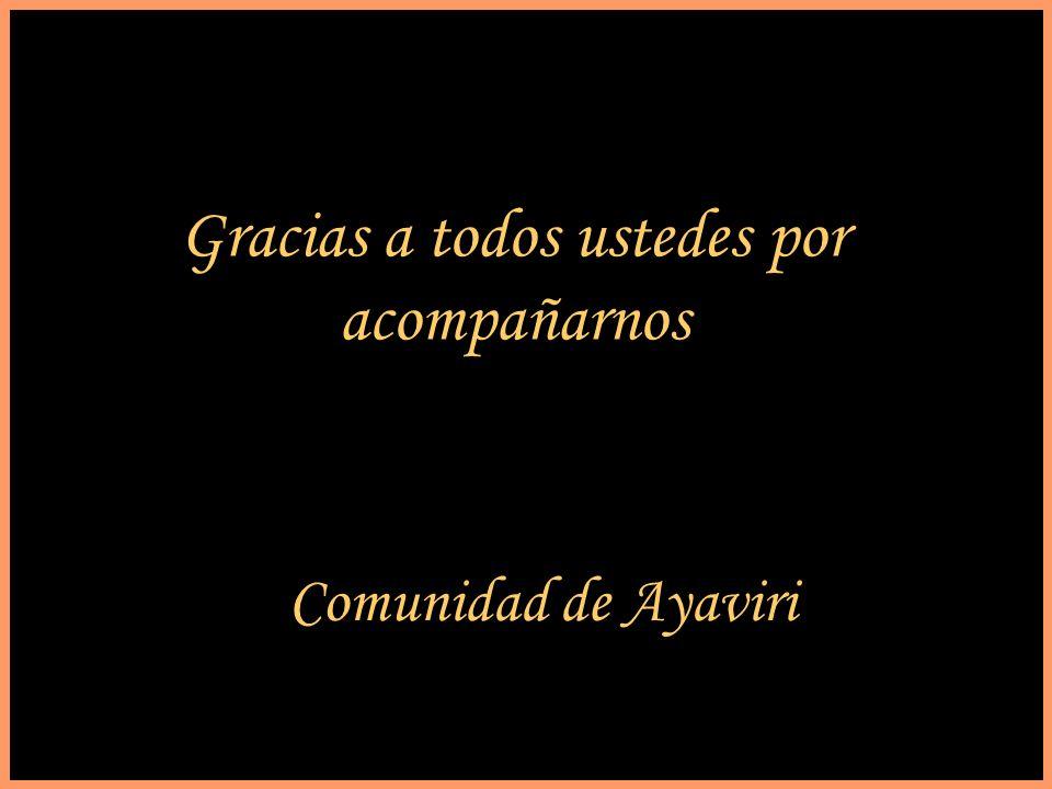 Comunidad de Ayaviri Gracias a todos ustedes por acompañarnos