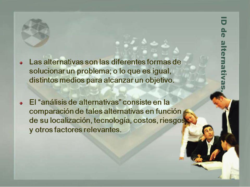 ID de alternativas. Las alternativas son las diferentes formas de solucionar un problema; o lo que es igual, distintos medios para alcanzar un objetiv