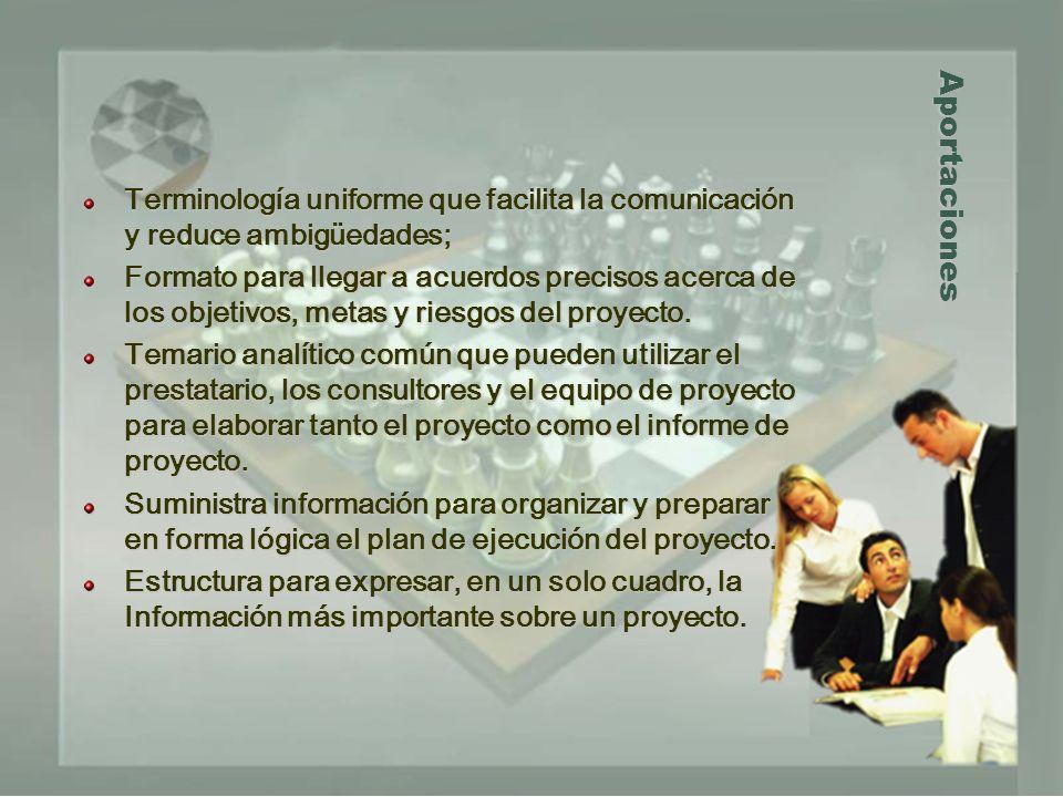 Aportaciones Terminología uniforme que facilita la comunicación y reduce ambigüedades; Formato para llegar a acuerdos precisos acerca de los objetivos