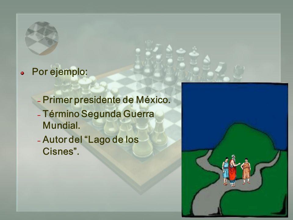 Por ejemplo: – Primer presidente de México. – Término Segunda Guerra Mundial.