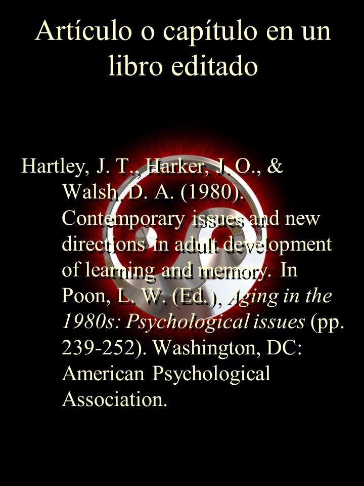 Artículo o capítulo en un libro editado Hartley, J. T., Harker, J. O., & Walsh, D. A. (1980). Contemporary issues and new directions in adult developm