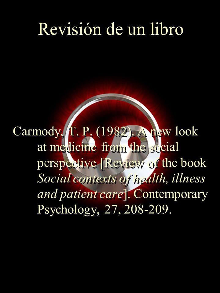 Revisión de un libro Carmody, T. P. (1982). A new look at medicine from the social perspective [Review of the book Social contexts of health, illness